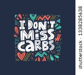 i don t miss carbs hand drawn... | Shutterstock .eps vector #1338285638