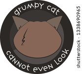 grumpy cat   cannot even look... | Shutterstock .eps vector #1338690965