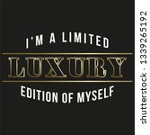 i'm a limited luxury edition of ... | Shutterstock .eps vector #1339265192