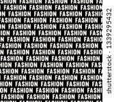repetitive fashion slogan... | Shutterstock .eps vector #1339295432