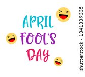 april fools day card with happy ... | Shutterstock .eps vector #1341339335