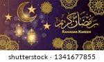 ramadan kareem greeting card.... | Shutterstock .eps vector #1341677855