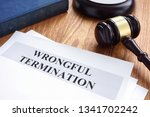 wrongful termination. documents ... | Shutterstock . vector #1341702242