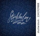 hand lettering stockholm   name ... | Shutterstock .eps vector #1341929888