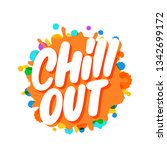 chill out. vector lettering. | Shutterstock .eps vector #1342699172