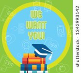 text sign showing we want you.... | Shutterstock . vector #1342993142