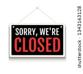 sorry we are closed sign on... | Shutterstock .eps vector #1343163128