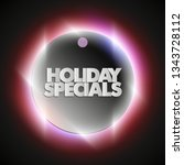 holiday specials sale circle... | Shutterstock . vector #1343728112