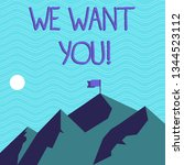 text sign showing we want you.... | Shutterstock . vector #1344523112