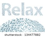 relax made of water drops ... | Shutterstock . vector #134477882