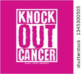 knock out cancer tshirt vector... | Shutterstock .eps vector #1345300505