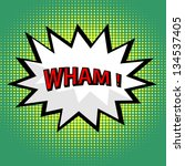 wham  comic cloud in pop art... | Shutterstock . vector #134537405