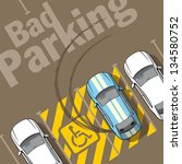 bad parking. illustration of a... | Shutterstock .eps vector #134580752