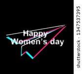 happy women's day  banner or... | Shutterstock .eps vector #1347537395
