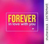 forever in love with you. love... | Shutterstock .eps vector #1347809645