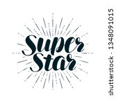 super star  lettering. positive ... | Shutterstock .eps vector #1348091015