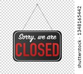 sorry we are closed sign for... | Shutterstock .eps vector #1348165442