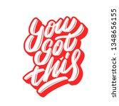 you got this. vector lettering... | Shutterstock .eps vector #1348656155