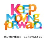 Stock vector keep moving forward colorful typography banner 1348966592