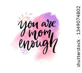 you are mom enough. support... | Shutterstock .eps vector #1349074802