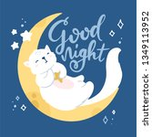 Stock vector vector greeting card cute sleeping baby kitten on a moon illustration hand lettered title good 1349113952