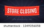store closing banner sign. sale ... | Shutterstock .eps vector #1349356058