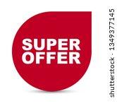 red vector banner super offer | Shutterstock .eps vector #1349377145