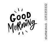 hand drawn lettering phrase... | Shutterstock .eps vector #1351353332