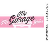 garage tee print with slogan.... | Shutterstock .eps vector #1351516478