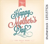vintage happy mothers's day... | Shutterstock .eps vector #135157526