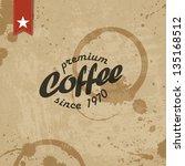 coffee grunge retro background. ... | Shutterstock .eps vector #135168512
