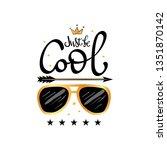 just be cool. typography slogan ... | Shutterstock .eps vector #1351870142