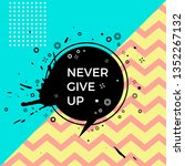never give up quote. vector...   Shutterstock .eps vector #1352267132