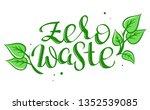 zero waste   handwritten vector ... | Shutterstock .eps vector #1352539085