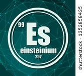 einsteinium chemical element.... | Shutterstock .eps vector #1352858435