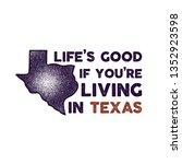 texas badge   life is good if... | Shutterstock .eps vector #1352923598