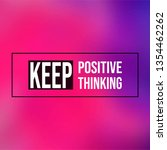 keep positive thinking.... | Shutterstock .eps vector #1354462262