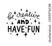 be creative and have fun.... | Shutterstock .eps vector #1355976158