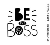 be the boss. vector typography... | Shutterstock .eps vector #1355976188
