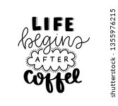 life begins after coffee.... | Shutterstock .eps vector #1355976215