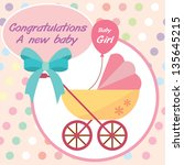 vector card new born baby girl. | Shutterstock .eps vector #135645215