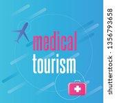 medical tourism   vector... | Shutterstock .eps vector #1356793658