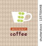 you are my cup of coffee | Shutterstock .eps vector #135700448