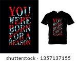 you were born for a reason... | Shutterstock .eps vector #1357137155