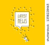megaphone and text 'latest news'... | Shutterstock .eps vector #1358228465