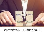 Small photo of A businessman collects wooden puzzles with the words Small price - best quality. The concept of profitable deals for buyers. Low cost of goods. Quality service. Justified money. High rating. Marketing