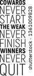cowards never start. the weak... | Shutterstock .eps vector #1361009828