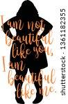 i am not beautiful like you  i... | Shutterstock .eps vector #1361182355