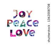love  peace  joy. ... | Shutterstock .eps vector #1362008708
