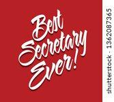 best secretary ever | Shutterstock . vector #1362087365